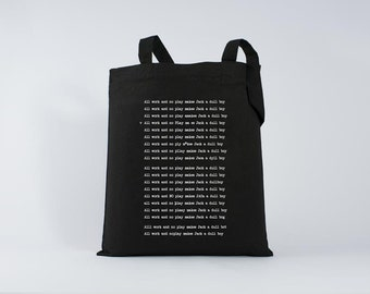 A work and no play makes Jack... - Tote Bag