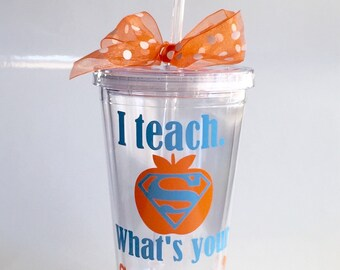 Teacher Gift, End of year teacher gift, Teacher Appreciation Gift, I teach, Superpower tumbler, Personalized Tumbler for Teacher