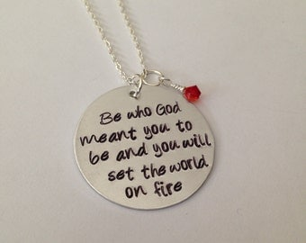 Be Who God Meant You To Be And You Will Set The World On Fire Necklace, Hand-Stamped Jewelry, Aluminum Stamped Disc, Swarovski Crystal