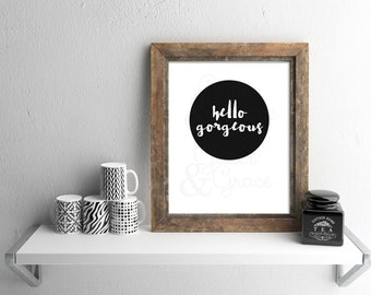 50% OFF SALE Hello Gorgeous *Digital Printable 8x10, 5x7