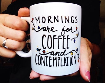 Stranger Things Coffee Mug, Mornings are for Coffee and Contemplation mug, Netflix Series, The Upsidedown, Stranger Things Gift
