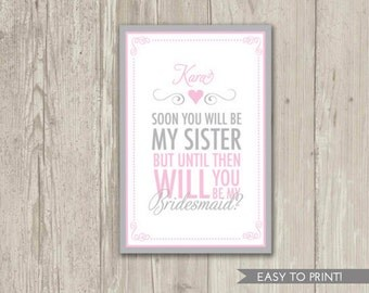 Digital File: Will You be my Bridesmaid Card for Sister in Law | Soon you will be my sister, but until then will you be my bridesmaid