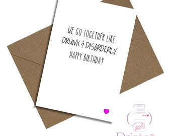 Funny best friend boyfriend girlfriend birthday card drunk and disorderly