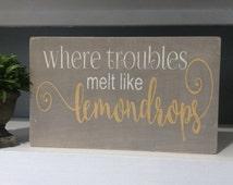 Where Troubles Melt Like Lemondrops, Wood Sign