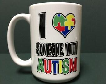 I Love Someome with Autism Coffee Mug