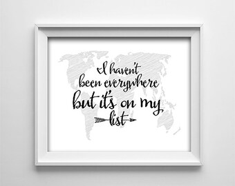 "INSTANT DOWNLOAD 8X10"" printable digital art - I haven't been everywhere - Arrow - Global map - Typography - Home wall art"