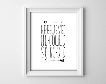 "INSTANT DOWNLOAD 8X10"" printable digital art file - He believed he could so he did - Black and White minimalist nursery art - Baby boy gift"
