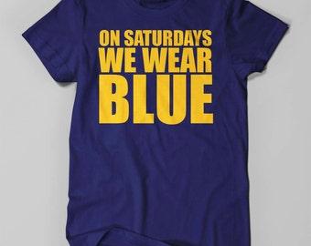 Michigan   On Saturdays We Wear Blue   Michigan Tee   Michigan Shirt   Michigan T-Shirt   Michigan T Shirt   Michigan Wolverines   Michigan