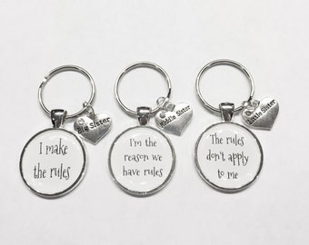 Big Sister Middle Sister Little Sister I Make The Rules The Rules Don't Apply To Me Sisters Gift Keychain Set