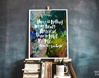Inspiring Van Gogh Quote, Encouraging Hand lettering & Calligraphy Art and Photography, Printable Home or Office Decor, Gifts for Her or Him