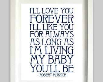 I'll Love You Forever Printable // My Baby You'll Be // Nursery Wall Art // Nursery Decor // Robert Munsch Quote