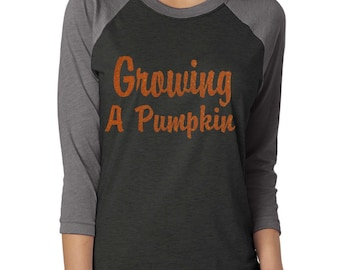 Growing A Pumpkin 3/4 sleeve Shirt. Halloween Maternity Shirt. Funny Mom To Be ladies adultT-shirts. Maternity halloween raglan t-shirt.