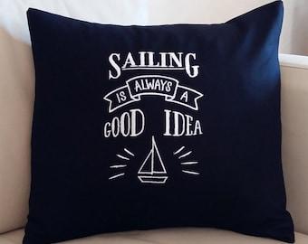Nautical Blackboard Style Pillowcase - Sailing is a Good Idea- Chalkboard Look Birthday Home Boat Decor Gift