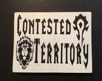 World of Warcraft Contested Territory 5.5x7 inch Wood Sign.  Horde - Alliance