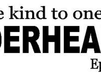 And be ye kind to one another tenderhearted Ephesians 4:32 decal