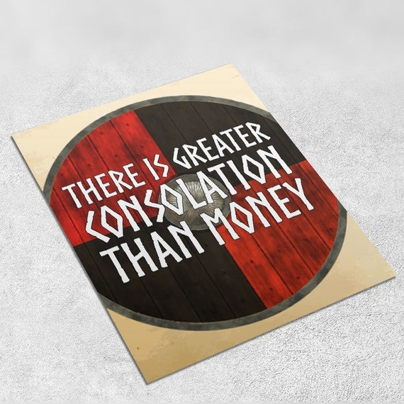 Vikings Quote Art Print 'There is greater consolation than money' INSTANT DOWNLOAD 8x10 inches - Wall Decor, Viking printable, Home Decor