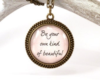 Be your own kind of beautiful pendant - quote necklace - encouraging jewelry - motivational pendant - gift for her - pink pendant