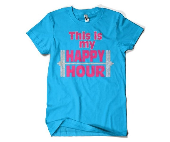 This is my happy hour lifting tee gym motivation shirt for One hour t shirts