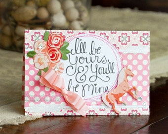 Love Romance Valentine's Day Card - I'll Be Yours & You'll Be Mine