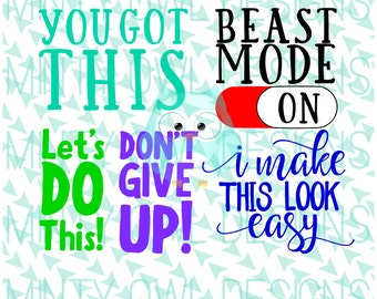 Cricut SVG - Don't Give Up - Beast Mode On - I Make This Look Easy - Let's Do This - Fitness Quotes - Motivational - Silhouette - Cut Files