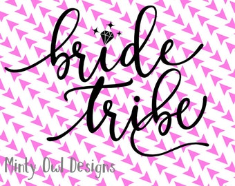 Cricut SVG - Bride Tribe SVG - Bridal Party - Bachelorette Party - Bride To Be - Wedding - Engagement - Silhouette - Cutting Files