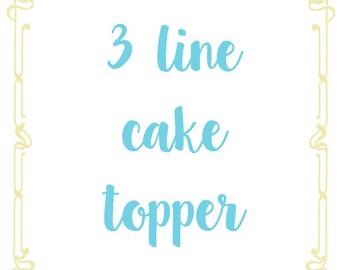 3 line cake topper