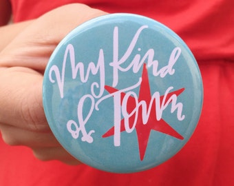 my kind of town button // chicago button // chi town button // chicago gift // chicago pin