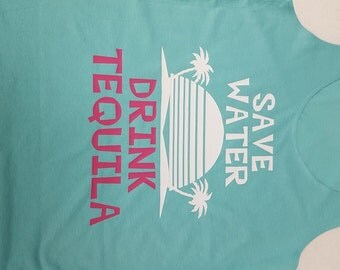 Summer Tank, Save Water Drink Tequila Tank Top, Funny Tank Top