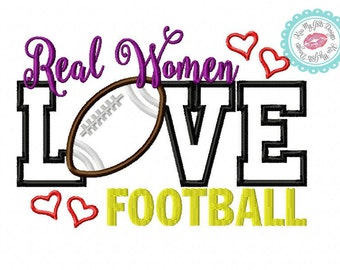 Real Women Love Football Machine Embroidery Applique Design