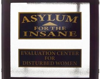7362 Vintage Insane Asylum window sign