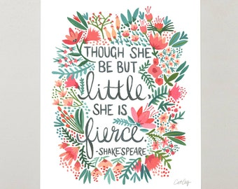 Little & Fierce – Signed Watercolor / Acrylic Art Print by CatCoq. Shakespeare Quote with Floral Painting. Nursery Wall Art – Flowers, Pink
