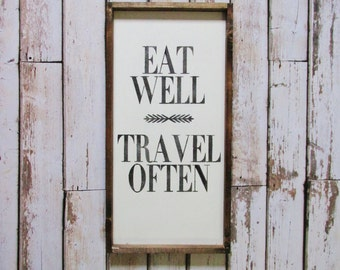 Eat Well Travel Often Wood Sign. Farmhouse Decor. Rustic Signs. Wooden Signs. Gift under 70. Housewarming gift. Rustic Decor. Travel Quote