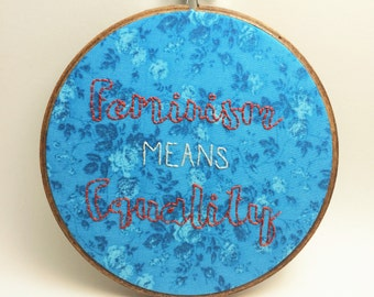 Feminism Means Equality Embroidered Wall Hoop
