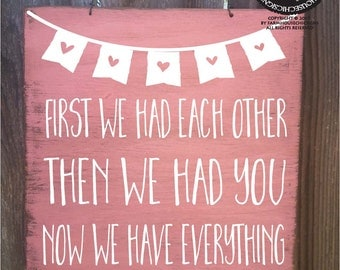 nursery decor, nursery decoration, new baby, first we had each other then we had you now we have everything, baby shower gift