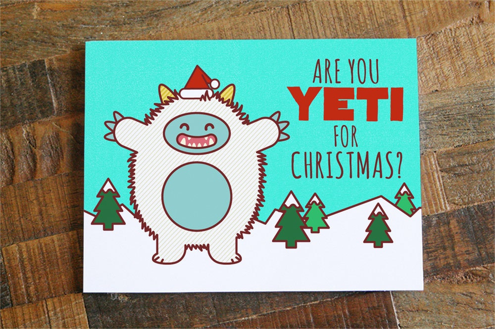 Funny Christmas Card Are you Yeti for Christmas