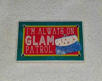"""Bling """"I'm Always On Glam Patrol"""" Pink and Blue Ceramic Magnet with Rhinestones and a B;ue, White and Pink Purse"""