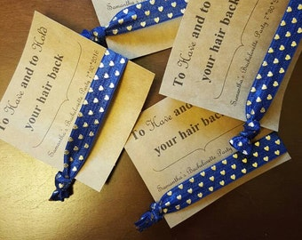 Bachelorette favors/to have and to hold your hair back/ customizable tie set