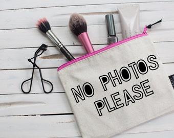 No Photos Please... Pouch