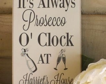 It's always Prosecco O'clock Personalised Birthday Housewarming gift plaque Hanging sign