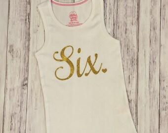 Birthday tank top, Birthday shirt, Six, Sixth Birthday, Girls birthday shirt, Girl Birthday, gold, tank top