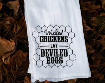 Wicked Chickens Lay Deviled Eggs Flour Sack Towel