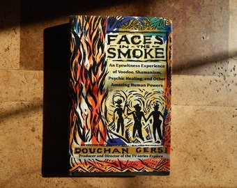 Faces in the Smoke, Hardcover Book, First Edition, Adventure Memoir, Douchan Gersi, Shamanism, Spirituality, Voodoo, Psychic Healing