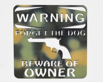 Warning Forget the Dog Beware of Owner Sign