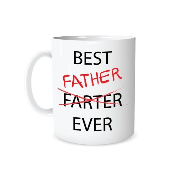 Best farter ever best father ever funny coffee mug gift for Best coffee cup ever