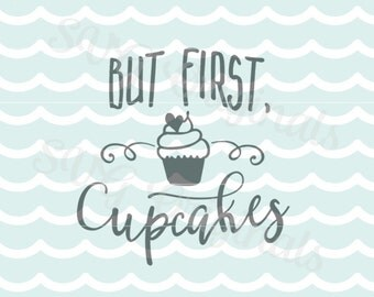 But First Cupcakes SVG Cupcake SVG Vector File. So many uses! Cricut Explore and more. But First Cupcakes Cupcake SVG