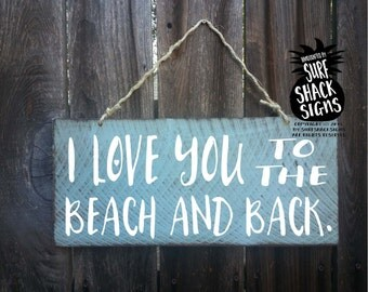 i love you to the beach and back, beach love sign, love you beach sign, beach and back, beach sign, beach decor, beach house decor, 225