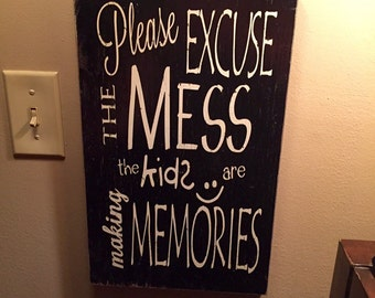 Kids memories sign - kids making memories sign - please excuse the mess the kids are making memories - family sign - kids signs - children