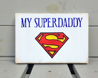 Superdaddy Wooden Sign