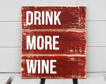 Drink More Wine Wooden Sign