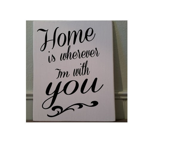 Home Is Wherever I M With You Wood Sign Home Decor: Home Is Wherever I'm With You 8 X 10 Wood